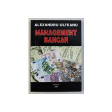 MANAGEMENT BANCAR de ALEXANDRU OLTEANU , 2003