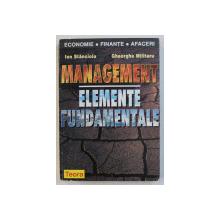 MANAGEMENT  - ELEMENTE FUNDAMENTALE de ION STANCIOIU si GHEORGHE MILITARU , 1998