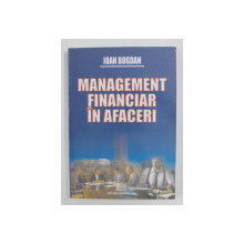 MANAGEMENT FINANCIAR IN AFACERI de IOAN BOGDAN , 2007