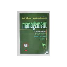 MANAGEMENT , FUNDAMENTE , INTERFERENTE , STUDII DE CAZ, SOLUTII de RADU MIHALCEA si ARMENIA ANDRONICEANU , 2000