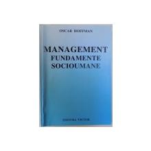 MANAGEMENT - FUNDAMENTE SOCIOUMANE de OSCAR HOFFMAN , 1999