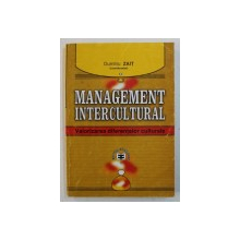 MANAGEMENT INTERCULTURAL - VALORIZAREA DIFERENTELOR CULTURALE , coordonator DUMITRU ZAIT , 2002