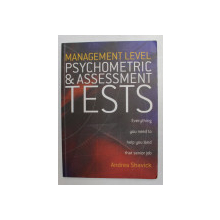 MANAGEMENT LEVEL PSYCHOMETRIC and ASSESSMENT TESTS by ANDREA SHAVICK , 2005