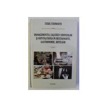 MANAGEMENTUL CALITATII SERVICIILOR SI OSPITALITATEA IN RESTAURANTE , GASTRONOMIE , HOTELURI - TEMATICA PENTRU FORMARE PROFESIONALA de STERE STAVROSITU , 2014