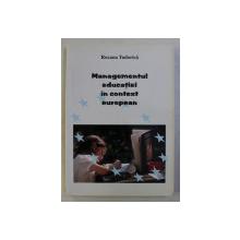 MANAGEMENTUL EDUCATIEI IN CONTEXT EUROPEAN de ROXANA TUDORICA , 2006