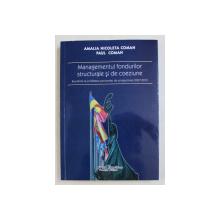 MANAGEMENTUL FONDURILOR STRUCTURALE SI DE COEZIUNE  de AMALIA NICOLETA  COMAN si PAUL COMAN , 2011