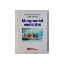 MANAGEMENTUL ORGANIZATIEI de DUMITRU CONSTANTIN , SORIN IONESCU , 2004