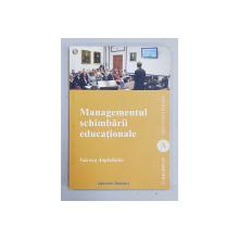 MANAGEMENTUL SCHIMBARII EDUCATIONALE de VALERICA ANGHELACHE , 2012