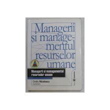 MANAGERII SI MANAGEMENTUL RESURSELOR UMANE , MANAGERII SI MANAGEMENTUL RESURSELOR UMANE de OVIDIU NICOLESCU , 2004