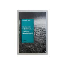 MANAGERII VIITORULUI . VIITORUL MANAGERILOR de BERNHARD GORG , 1997