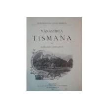 MANASTIREA TISMANA - ALEXANDRU STEFULESCU .BUCURESTI 1909