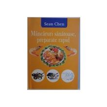 MANCARURI  SANATOASE , PREPARATE RAPID de SEAN CHEN , 2003