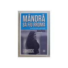 MANDRA SA FIU RROMA de ANINA CIUCIU , 2014