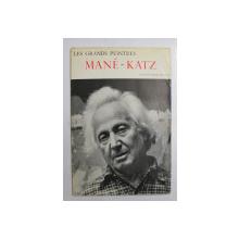 MANE  - KATZ , texte de PIERRE MAZARS , COLLECTION  ' LES GRANDES PEINTRES  ' , 1962