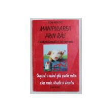 MANIPULAREA PRIN RAS de JON MACKS , 2003