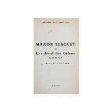 MANON LESCAUT SI CAVALERUL DES GRIEUX - roman de ABATELE A.-F. PREVOST , 1938