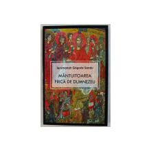 MANTUITOAREA FRICA DE DUMNEZEU de IEROMONAH GRIGORIE SANDU , 2008