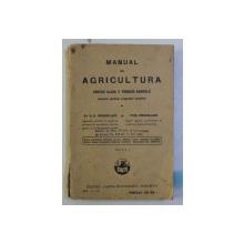 MANUAL DE AGRICULTURA PENTRU CLASA a - V - a PRIMARA AGRICOLA ED. I de N. O. POPOVICI LUPA , TITUS POPOVICI LUPA , 1927 DEDICATIE*