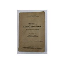 MANUAL DE ALGEBRA ELEMENTARA PENTRU CLASA A VI-A SECUNDARA de A. HOLLINGER , 1935 , PREZINTA INSEMNARI CU CREIONUL *