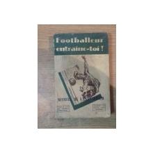 MANUAL DE ANTRENAMENT / FOOTBALLEUR ENTRINE-TOI MANUEL DE L'ENTRAINEUR
