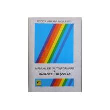 MANUAL DE ( AUTO ) FORMARE A MANAGERULUI SCOLAR de RODICA MARIANA NICULESCU , 1997