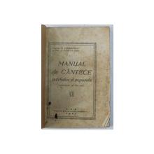 MANUAL DE CANTECE PATRIOTICE SI POPORALE ARMONIZATE PE TREI VOCI de N . CERBULESCU si N . OANCEA , 1927