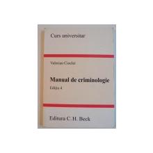 MANUAL DE CRIMINOLOGIE , EDITIA 4 de VALERIAN CIOCLEI, 2007