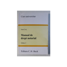 MANUAL DE DREPT NOTARIAL , ED. 2 de IOAN LES , 2008