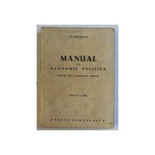 MANUAL DE ECONOMIE POLITICA PENTRU INVATAMANTUL MEDIU de B . ZAHARESCU , 1948