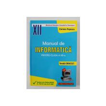 MANUAL DE INFORMATICA PENTRU CLASA A XII-A de CARMEN POPESCU , 2007