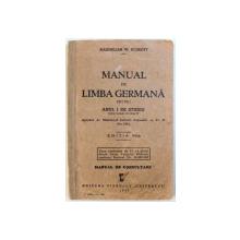 MANUAL DE LIMBA GERMANA PENTRU ANUL I DE STUDIU ( FOSTUL MANUAL DE CLASA V ) de MAXIMILIAN W. SCHROFF , 1942
