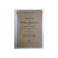MANUAL DE LIMBA GERMANA PENTRU CLASA V-A SECUNDARA de MAXIMILIAN W. SCHROFF, EDITIA IX-A  1941