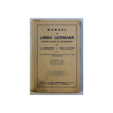 MANUAL DE LIMBA GERMANA PENTRU CLASA VI -A SECUNDARA de C.I. BONDESCU si EMIL FLAVIAN , 1941