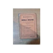 MANUAL DE MORALA CRESTINA PENTRU CLASA A VI A , ED. a I ade SERBAN IONESCU , Bucuresti 1929