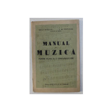 MANUAL DE MUZICA PENTRU CLASA A I - a A GIMNAZIULUI UNIC de NELU IONESCU si I. M. POTOLEA , 1945