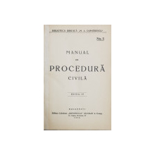 MANUAL DE PROCEDURA CIVILA, ED. IV - BUCURESTI, 1928
