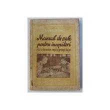 MANUAL  DE SAH PENTRU INCEPATORI - NOTIUNI ELEMENTARE , REGULI SI PRINCIPII DE JOC de MAIOR VARZARI BORIS , 1951