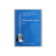 MANUAL DE TACTICA PENTRU POLITISTI , JANDARMI , EDITIA A IX - A , volum coordonat de ION TOMESCU , 2011