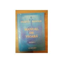 MANUAL DE VIOARA VOL I EDITIA A II-A REVIZUITA de GEANTA MANOLIU , 2007