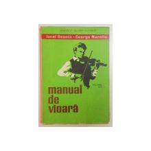 MANUAL DE VIOARA VOL I , EDITIA II REVAZUTA SI ADAUGITA de IONEL GEANTA , GEORGE MANOLIU , 1962