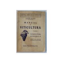 MANUAL DE VITICULTURA , VOLUMUL I  - VITICULTURA GENERALA , PENTRU UZUL SCOLILOR INFERIOARE DE VITICULTURA  de ATHANASIE BULENCEA , 1938