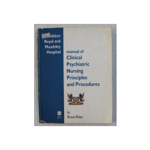 MANUAL OF PSYCHIATRIC NURSING PRINCIPLES AND PROCEDURES by SUSAN RITTER , 1991