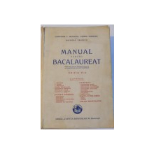 MANUAL PENTRU BACALAUREAT de CONSTANTIN F. NICOLESCU, GEORGE BORNEANU, GRIGORE ERNESCU, EDITIA A VI-A