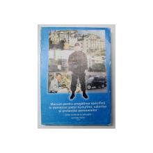 MANUAL PENTRU PREGATIREA SPECIFICA IN DOMENIUL PAZEI BUNURILOR , VALORILOR SI PROTECTIEI PERSOANELOR , EDITIE REVAZUTA SI ADAUGITA , coord. ION SULTANESCU , 2004