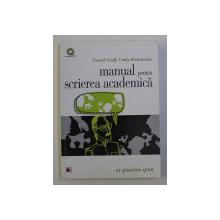 MANUAL PENTRU SCRIEREA ACADEMICA , EI SPUN / EU SPUN de GERALD GRAFF , CATHY BIRKENSTEIN , 2015