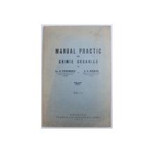 MANUAL PRACTIC  DE CHIMIE ORGANICA de STEFAN MINOVICI si AL . MIRONESCU , 1933
