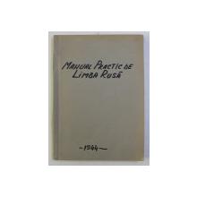 MANUAL PRACTIC DE LIMBA RUSA , CONVERSATII LA ORICE OCAZIE , GRAMATICA , LECTURI , VOCABULAR de H. SACUTEANU , 1944