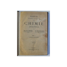 MANUAL TEORETIC SI PRACTIC DE CHIMIE ANALITICA de ST. MINOVICI si CONSTANTIN KOLLO , VOLUMELE I - II, 1922