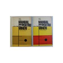 MANUAL UNIC PENTRU MINERI PENTRU CURSURI DE CALIFICARE VOL. I - II de I. BOGDAN , GH. SIN , A. BUDEANU , 1979