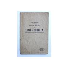 MANUALPRACTIC DE LIMBA ENGLEZA , prelucrat de MARCEL SCHONKRON , EDITIE INTERBELICA